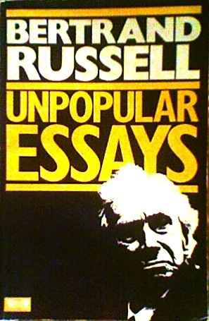 russell unpopular essays Ideas that have helped mankind by bertrand russell from unpopular essays  before we can discuss this subject we must form some conception as to the.